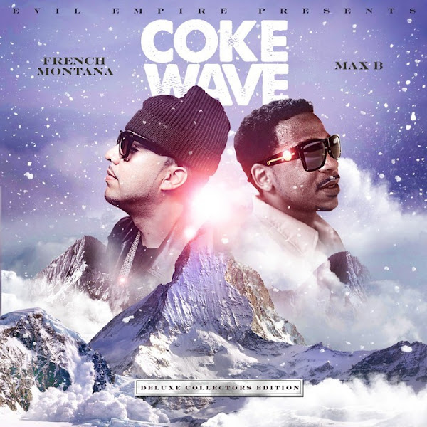 French Montana & Max B - Coke Wave (Special Deluxe Edition) Cover