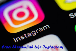 Cara menambah like Instagram dengan cepat hingga ribuan like