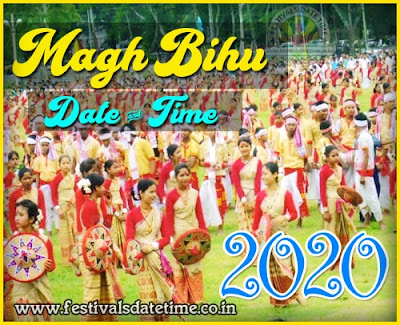 2020 Magh Bihu Date & Time in India, 2020 Bhogali Bihu, Maghar Domahi Date & Time In India
