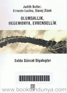 Ernesto Laclau, Judith Butler, Slavoj Zizek - Olumsallık,Hegemonya,Evrensellik