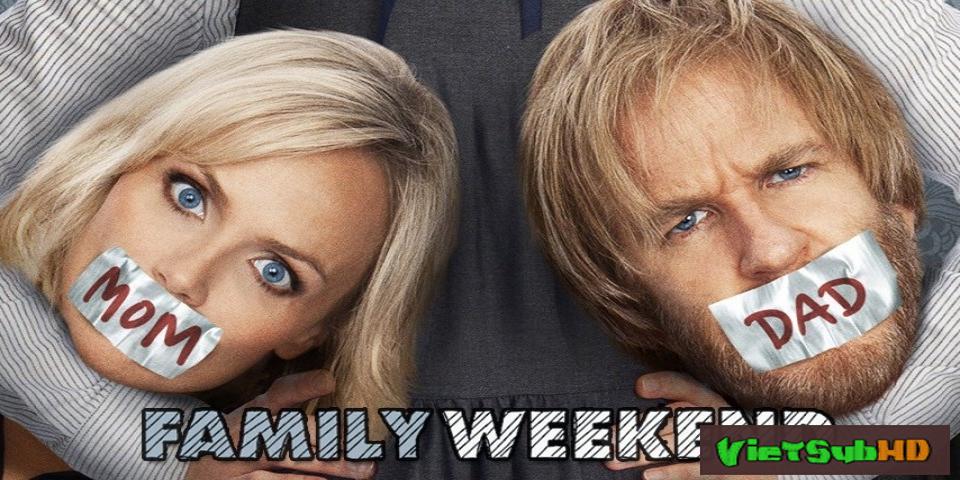 Phim Gia Đình Rắc Rối VietSub HD | Family Weekend 2013