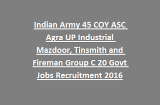 Indian Army 45 COY ASC Agra UP Industrial Mazdoor, Tinsmith and Fireman Group C 20 Govt Jobs Recruitment 2016