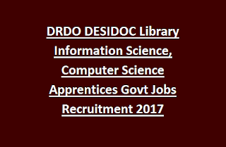DRDO DESIDOC Library Information Science, Computer Science Apprentices Govt Jobs Recruitment Notification 2017