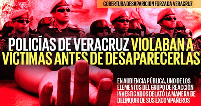 """POLICIAS de """"ELITE"""" TENIAN """"VARA ALTA"""" y VIOLABAN a VICTIMAS ANTES de DESAPARECERLAS en VERACRUZ"""