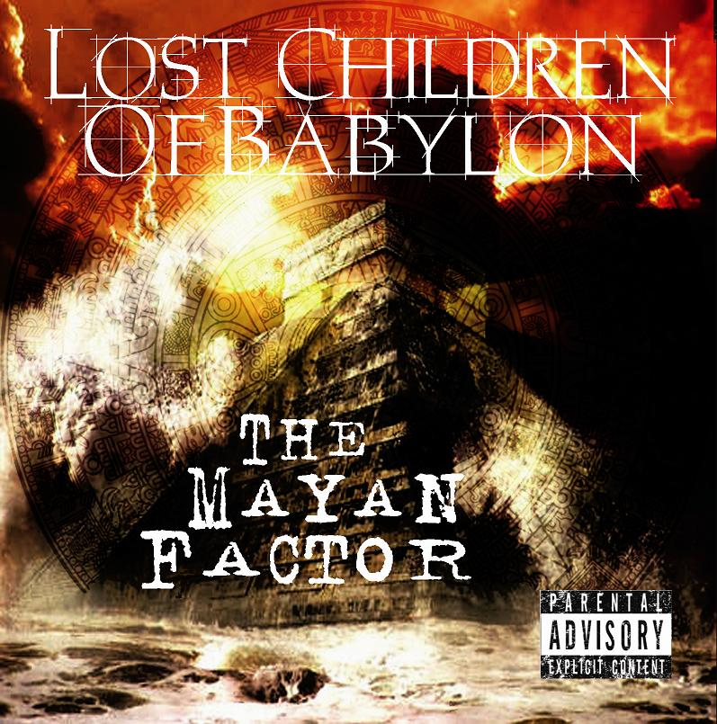 Resultado de imagen para The Lost Children of Babylon - The Mayan Factor