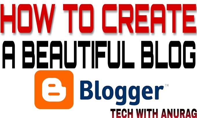 HOW TO CREATE A BEAUTIFUL BLOG | MAKE FREE BLOG