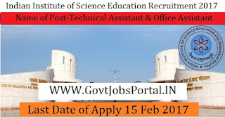 Indian Institute of Science Education and Research Recruitment 2017–Technical Assistant, Office Assistant