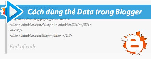 Các thẻ Data gọi dữ liệu cơ bản trong Blogger