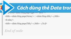 #14 Các thẻ Data gọi dữ liệu cơ bản trong Blogger