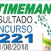 Resultado da Timemania concurso 1221 (21/08/2018)