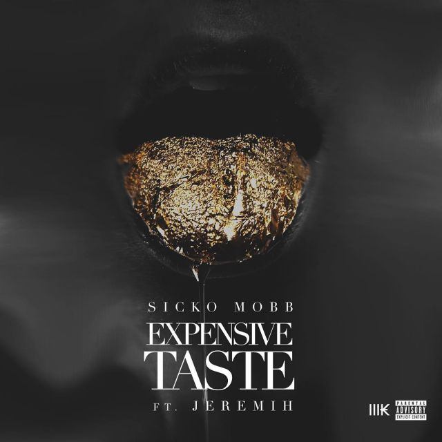 Sicko Mobb - Expensive Taste (Feat. Jeremih)