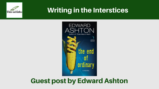 Writing in the Interstices, guest post by Edward Ashton