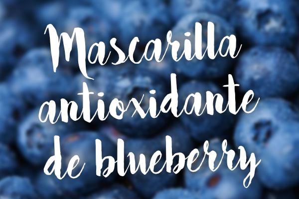mascarilla antioxidante de blueberries
