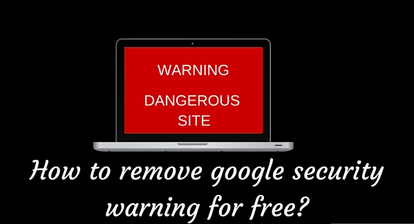 How to remove google security warning for free?
