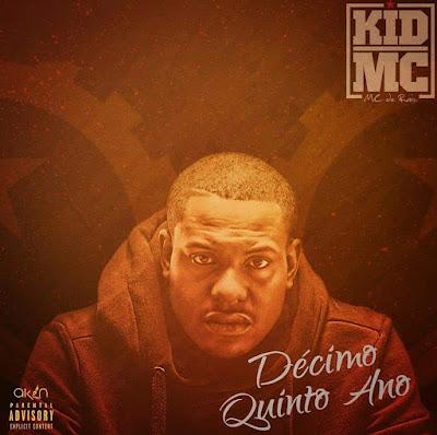 Kid Mc - Décimo Quinto Ano (Rap) [Download] baixar nova musica descarregar agora 2019