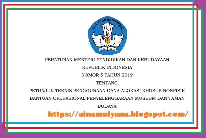 Permendikbud Nomor 5 Tahun 2019 Tentang Juknis Bop Museum Dan Taman Budaya (Bop Mtb) 2019