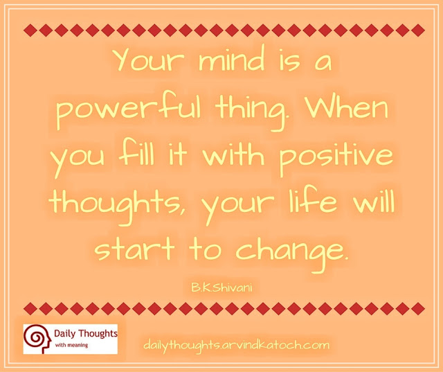 mind, powerful, thing, Daily Thought, Meaning, B K Shivani, life, start, bhram kumaris,