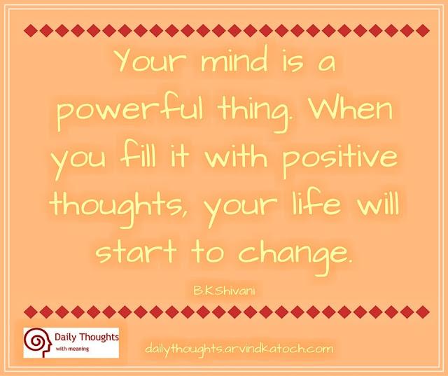 mind, powerful, thing, Daily Thought, Meaning, B K Shivani, life, start, bhram kumaris,