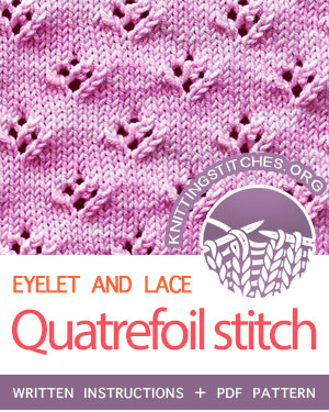 LACE KNITTING. #howtoknit the Quatrefoil Eyelet Stitch. FREE Written instructions, PDF knitting pattern.  #knitting #laceknitting