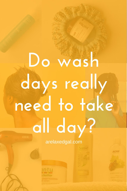 Some thoughts on whether a wash day really needs to take all day. | arelaxedgal.com