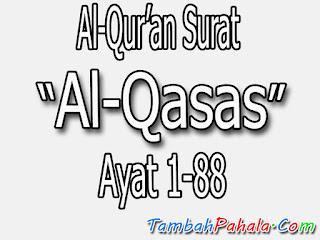 bacaan Surat Al-Qasas, terjemahan Surat Al-Qasas, arab Surat Al-Qasas, latin Surat Al-Qasas