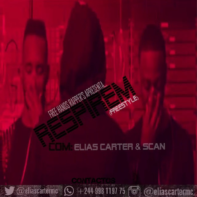 "Elias Carter Lança Freestyle ""Respirem"" Com Participação De Scan (Hosted By: Euclides Givenchy)‏"