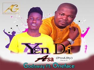 Bro Godsway ft Oneface - Yen Di Asa ( prod by Nana K )
