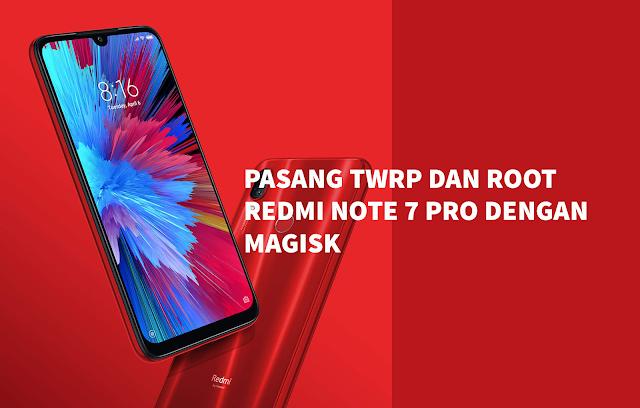 Cara Instal TWRP dan Root Xiaomi Redmi Note 7 Pro