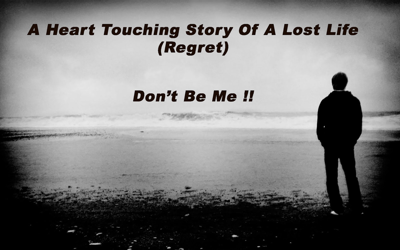 A Heart Touching Story Of A Lost Life (Regret) - True