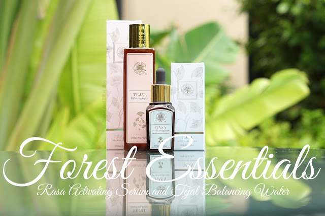 Forest Essentials Rasa Activating Serum and Tejal Balancing Water Review