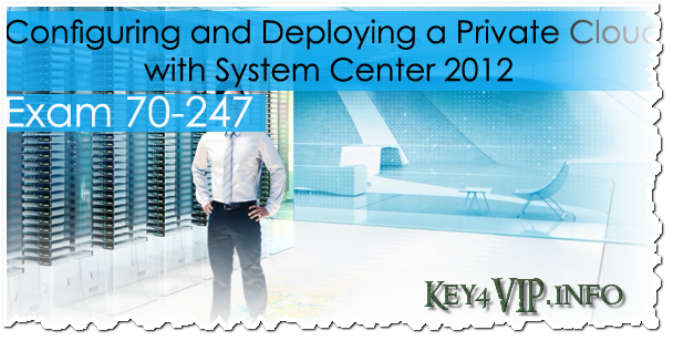 Video Lab học System Center 2012 - Configuring and Deploying a Private Cloud (70-247)