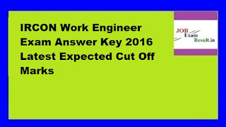 IRCON Work Engineer Exam Answer Key 2016 Latest Expected Cut Off Marks