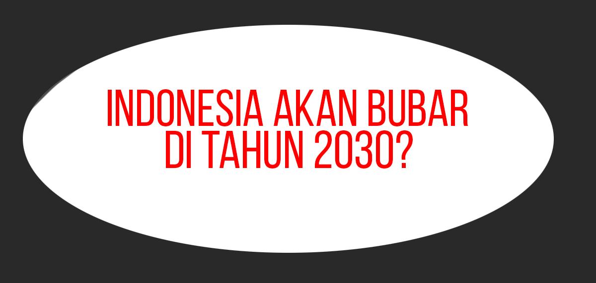 Indonesia Akan Bubar Di Tahun 2030. Benarkah Itu?