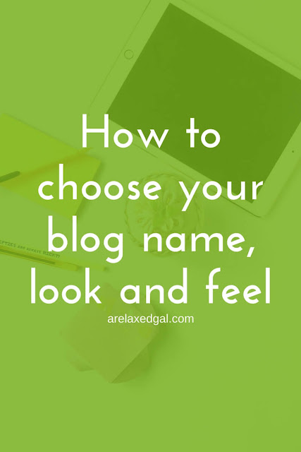 Starting a blog step 2: Choosing a blog name, look and feel - arelaxedgal.com