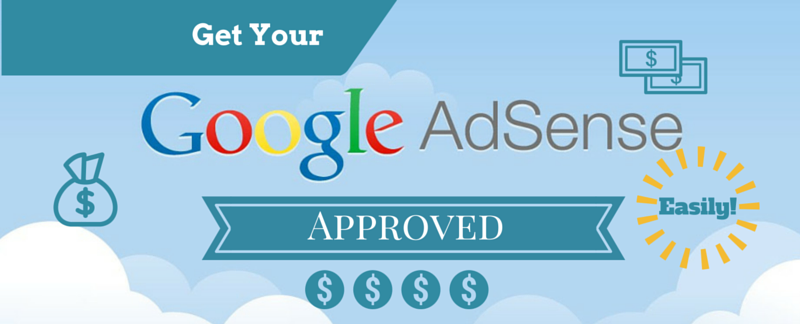How to get your adsense approved easily
