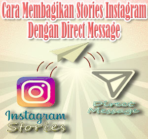 Cara Membagikan Stories Instagram Dengan Direct Message (DM)