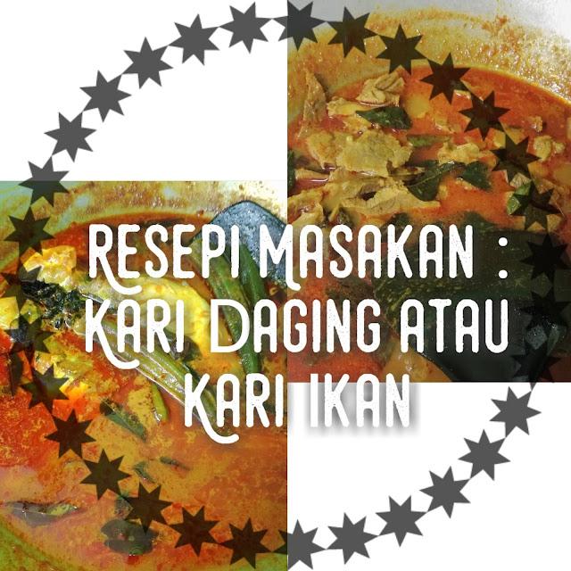 Resepi Masakan : Kari Ikan @ Kari Daging