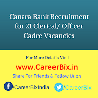 Canara Bank Recruitment for 21 Clerical/ Officer Cadre Vacancies