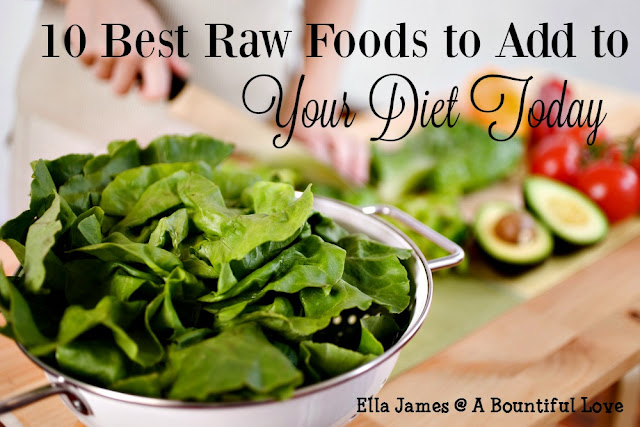 10 Best Raw Foods to Add to Your Diet Today
