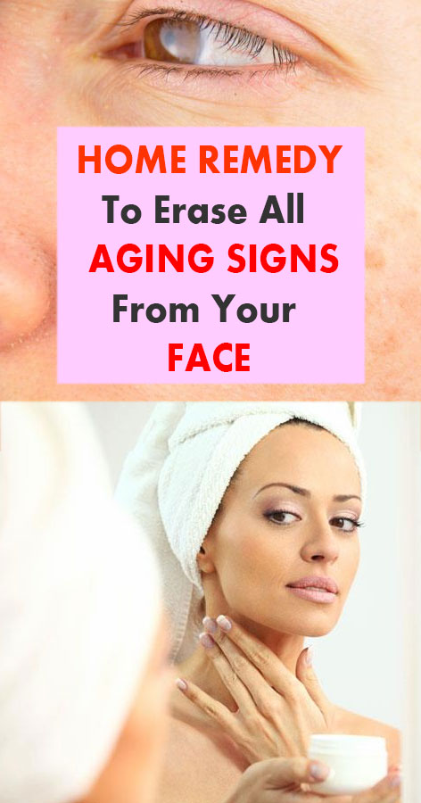 Home Remedy To Erase All Aging Signs