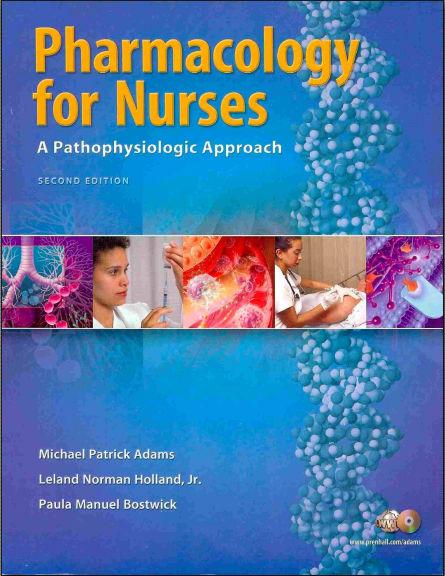 Pharmacology For Nurses - A pathophysiologic Approach 2nd Edition [PDF]