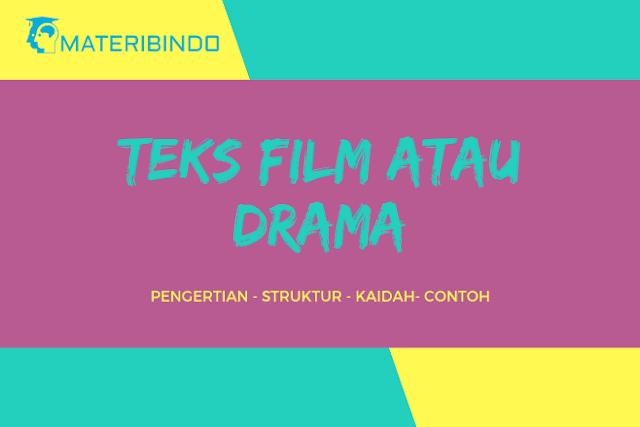 Teks Film/Drama: Pengertian, Struktur, Kaidah dan Contoh