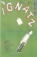 IGNATZ, published by Fantagraphics.