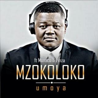 Mzokoloko-Umoya-ft-Emza-&-Monaco
