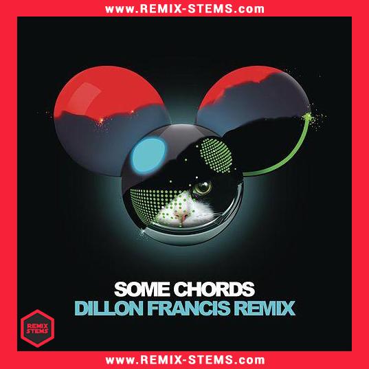 Deadmau5 - Some Chords (Dillon Francis Remix) (Remix Stems) | REMiX