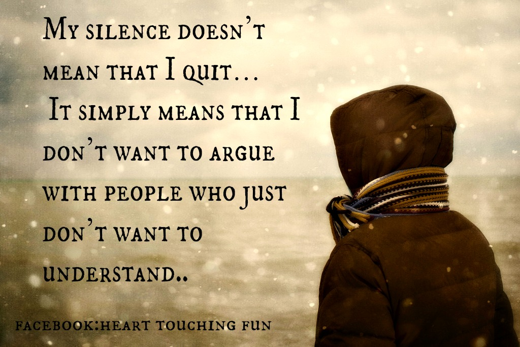 Meaningful & Funny Quotes: My Silence Doesn't Mean That I
