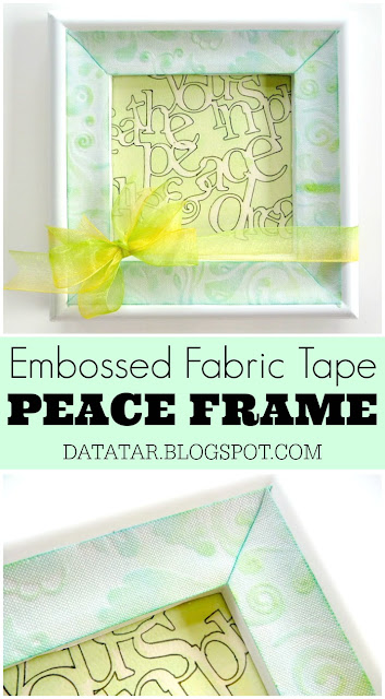 Embossed Fabric Tape Peace Frame Tutorial by Dana Tatar for CropStop