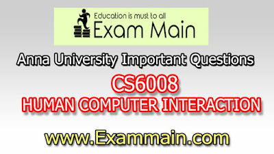 CS6008 HUMAN COMPUTER INTERACTION | Impotent  Questions | Question bank | Syllabus | Model and Previous Question papers | Download PDF