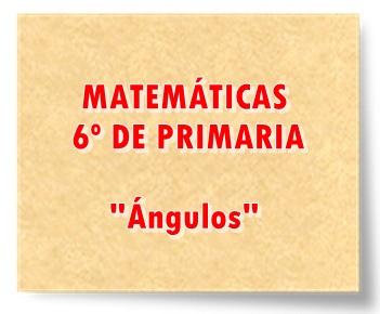 Juegos actividades interactivas y materiales didácticos sobre el aprendizaje de Ángulos Matemáticas de 6º de Primaria