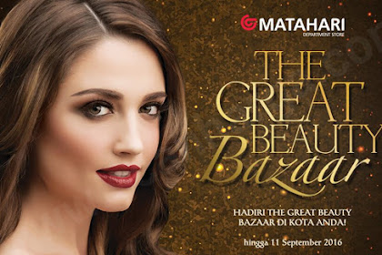Promo Matahari Terbaru Great Beauty Bazzar Periode 07 - 11 September 2016
